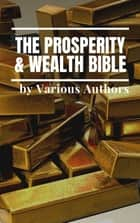 The Prosperity & Wealth Bible ebook by George Matthew Adams, James Allen, William Walker Atkinson,...