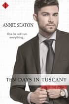 Ten Days in Tuscany ebook by