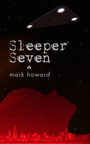 Sleeper Seven ebook by Mark Howard