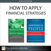 How to Apply HR Financial Strategies (Collection) ebook by Bashker D. Biswas,Wayne Cascio,John Boudreau