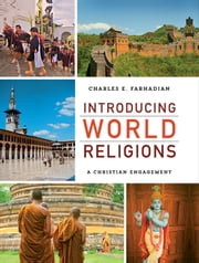 Introducing World Religions - A Christian Engagement ebook by Charles E. Farhadian