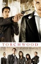 Torchwood: Border Princes ebook by Dan Abnett