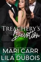 Treachery's Devotion ebook by Mari Carr, Lila Dubois