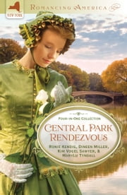 Central Park Rendezvous ebook by Kim Vogel Sawyer,Ronie Kendig,Dineen Miller,MaryLu Tyndall