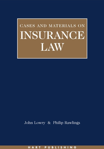 Insurance Law: Cases and Materials ebook by Professor John Lowry,Dr P J Rawlings