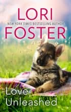 Love Unleashed ebook by Lori Foster