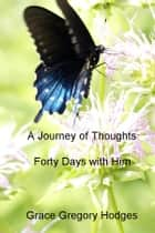A Journey of Thoughts ebook by Grace Gregory Hodges