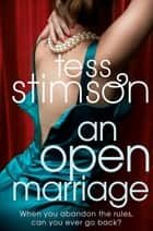 An Open Marriage eBook by Tess Stimson