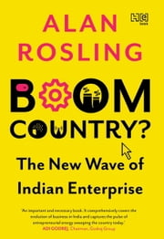Boom Country? - The New Wave of Indian Entrepreneurship ebook by Alan Rosling