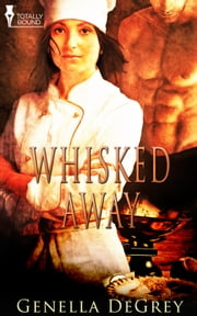 Whisked Away ebook by Genella DeGrey