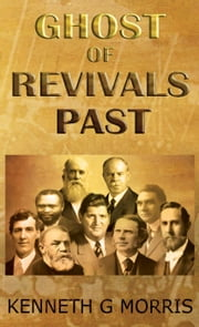 Ghost of Revivals Past ebook by Kenneth G. Morris