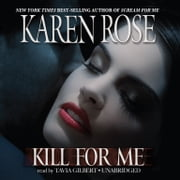 Kill for Me audiobook by Karen Rose