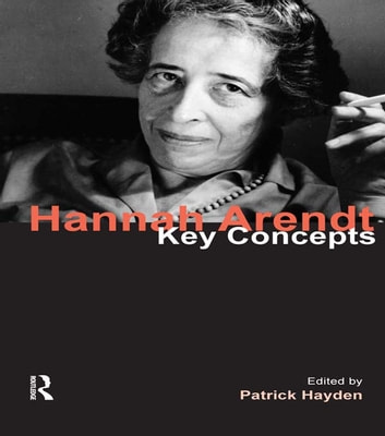 Hannah Arendt - Key Concepts ebook by