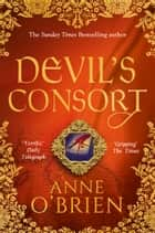 Devil's Consort eBook by Anne O'Brien