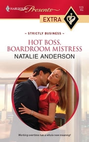 Hot Boss, Boardroom Mistress ebook by Natalie Anderson