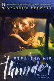 Stealing His Thunder ebook by Sparrow Beckett