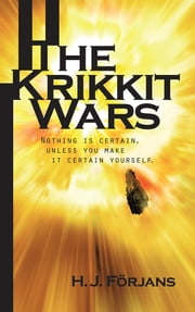The Krikkit Wars - Nothing is certain, unless you make it certain yourself ebook by H.J. Förjans