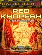 BattleTech: Red Khopesh ebook by Steven Mohan, Jr.