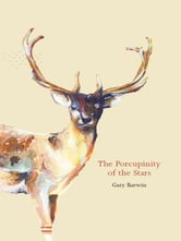 Porcupinity of the Stars, The ebook by Gary Barwin