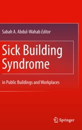 Sick Building Syndrome - in Public Buildings and Workplaces ebook by
