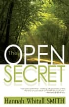 The Open Secret ebook by Hannah Whitall Smith