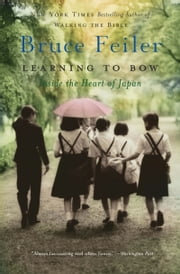 Learning to Bow - An American Teacher in a Japanese School ebook by Bruce Feiler