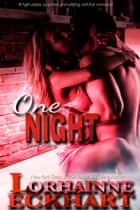 One Night ebook by Lorhainne Eckhart