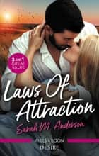 Laws Of Attraction/A Man of His Word/A Man of Privilege/A Man of Distinction ebook by Sarah M. Anderson