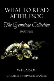 What to Read After FSOG: The Gemstone Collection (WTRAFSOG Book 5) - The Gemstone Collection, #5 ebook by Cathryn Fox,Melinda DuChamp,Karolyn James,Sasha White,Stephanie Queen,Elaine Raco Chase,V.J. Devereaux,S.E. Lund