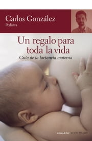 Un regalo para toda la vida ebook by Kobo.Web.Store.Products.Fields.ContributorFieldViewModel