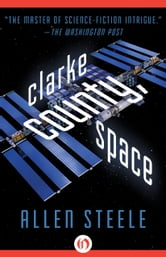 Clarke County, Space ebook by Allen Steele