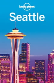 Lonely Planet Seattle ebook by Lonely Planet,Brendan Sainsbury,Celeste Brash