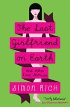 The Last Girlfriend on Earth ebook by Simon Rich