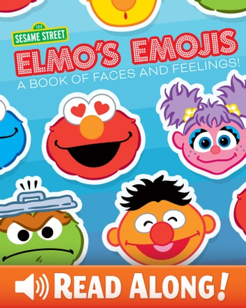 Elmo's Emojis - A Book of Faces and Feelings! ebook by Sesame Workshop