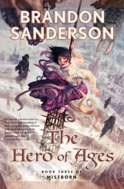The Hero of Ages - Book Three of Mistborn ebook by Brandon Sanderson