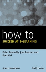 How to Succeed at E-learning ebook by Peter Donnelly,Joel Benson,Paul Kirk