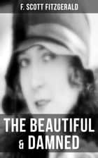 The Beautiful & Damned - The Original 1922 Edition ebook by F. Scott Fitzgerald