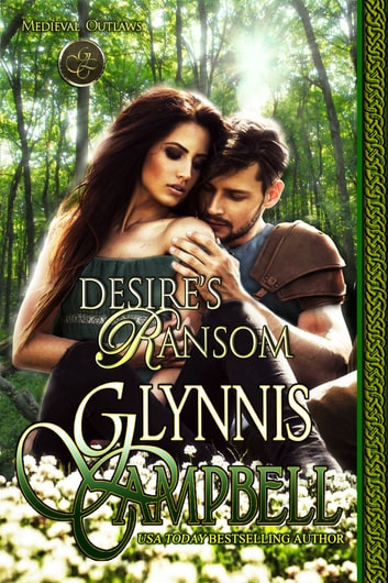 Desire's Ransom - Medieval Outlaws Book 3 ebook by Glynnis Campbell