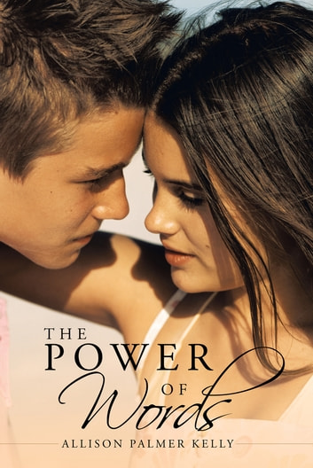 The Power of Words ebook by Allison Palmer Kelly