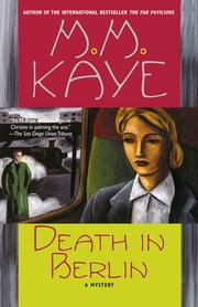Death in Berlin - A Mystery ebook by M. M. Kaye