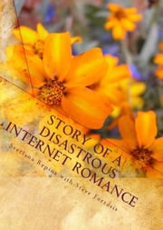 Story of a Disastrous Internet Romance ebook by Svetlana Repina