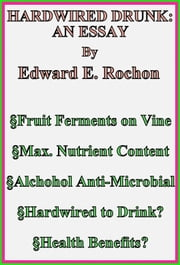 Hardwired Drunk: An Essay ebook by Edward E. Rochon