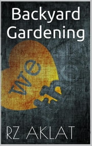 Backyard Gardening ebook by RZ Aklat