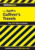 CliffsNotes on Swift's Gulliver's Travels ebook by A. Lewis Soens Jr., Patrick J. Salerno