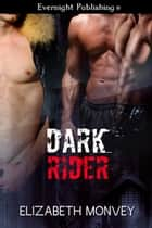 Dark Rider ebook by Elizabeth Monvey