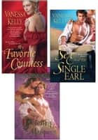 Vanessa Kelly Bundle: My Favorite Countess, Sex and the Single Earl, Masteringthe Marquess ebook by Vanessa Kelly