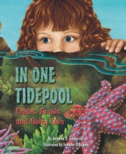 In One Tidepool - Crabs, Snails and Salty Tails ebook by A01,Jennifer DiRubbio