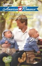 His Baby Dream 電子書 by Jacqueline Diamond