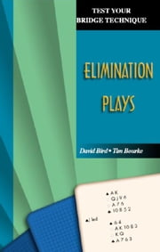 Test Your Bridge Technique Series 1: Elimination Plays ebook by David Bird