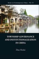Township Governance and Institutionalization in China ebook by Shukai Zhao